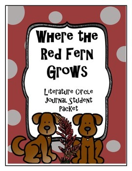 Where the Red Fern Grows Literature Circle Journal Student Packet