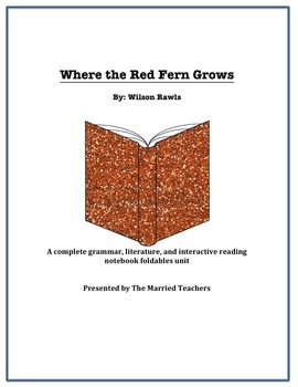 Where the Red Fern Grows Literature, Grammar, & Interactive Foldables Unit