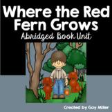 Where the Red Fern Grows Novel Study: Abridged Book Unit