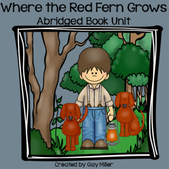 Where the Red Fern Grows Novel Study: Abridged Book Unit