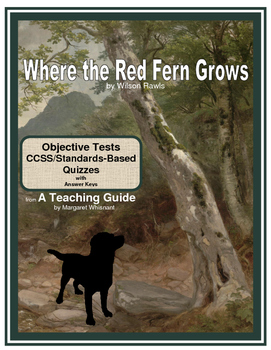 Where the Red Fern Grows Objective Tests and CCSS/Standard