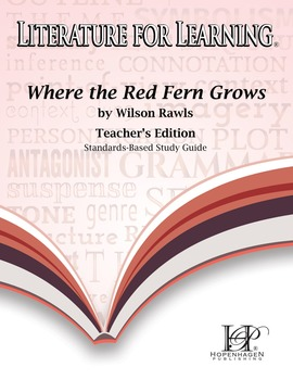 Where the Red Fern Grows Standards-Based Study Guide Teach