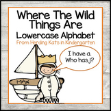 """Where the Wild Things Are""  I have. Who has? Lower Case Alphabet Game"