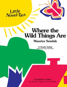 Where the Wild Things Are - Little Novel-Ties Study Guide