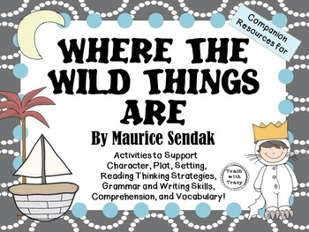 Where the Wild Things Are by Maurice Sendak:    A Complete Literature Study!
