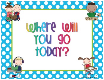 """""""Where will you go today?"""" Daily 5/Center sign"""