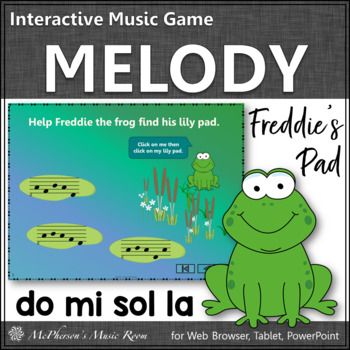 Where's Freddie's Pad? Melody Do Mi Sol La (PowerPoint)