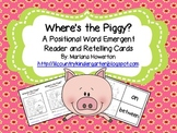 Where's the Piggy? A Positional Words Emergent Reader and Retelling Cards