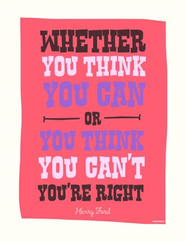 Whether You Think You Can, Or You Think You Can't, You're Right. Quote Poster