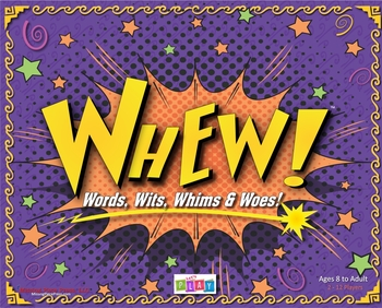Whew! - Words, Wits, Whims, and Woes!