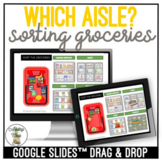 Which Aisle? Grocery Sorting Google Slides Activity SS