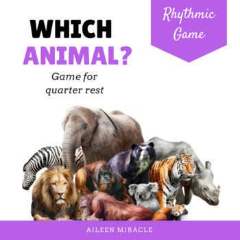 Which Animal? {Rhythmic Game for Quarter Rest}