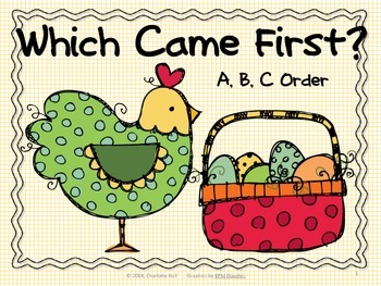 Which Came First?  A, B, C Order