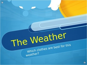 Weather and Clothes - Which Clothes are Best for this Weather?