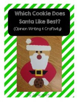 Which Cookie Does Santa Like Best? {Opinion Writing & Craftivity}