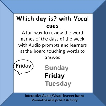 Which Day is?  Identifying day names from vocal prompts Promethean Activity
