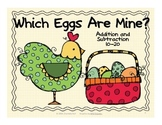 Which Eggs Are Mine?  Addition and Subtraction 10-20