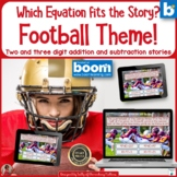 Which Equation Goes With This Story Football Theme   BOOM Cards