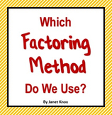 Factoring Methods:  Which One Do We Use?