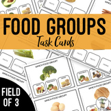 Food Groups Nutrition Field of 3 Task Cards