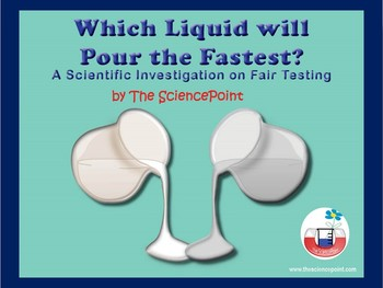 Which Liquid Will Pour the Fastest? A Lesson on Planning a Fair Test