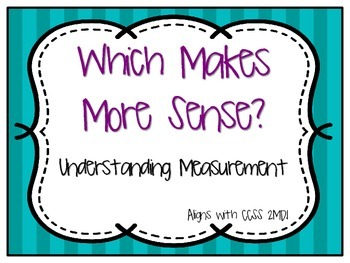 Which Makes More Sense? A Measurement Activity (2.MD.1)