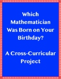 Which Mathematician Was Born on Your Birthday? Project