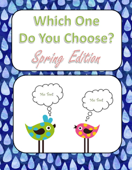 Which One Do You Choose? Spring Edition (Minimal Prep)