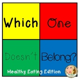Which One Doesn't Belong - Healthy Eating Edition - Freebie