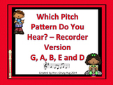 Which Pitch Pattern Do You Hear?  Listening Game for Recorder G, A, B, E and D