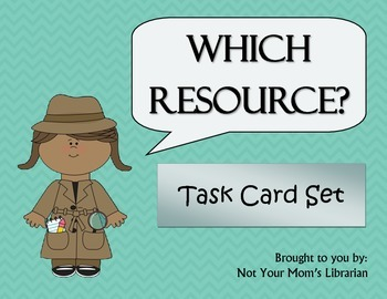Which Resource?  Reference Materials Task Cards - Not Your Mom's Librarian