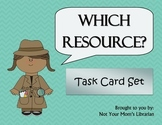 Which Resource?  Reference Materials Task Cards - Not Your