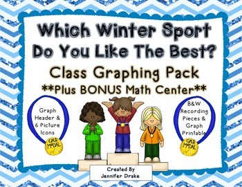 Which Winter Sport Do You Like Best? Class Graphing Pack PLUS Bonus Math Center