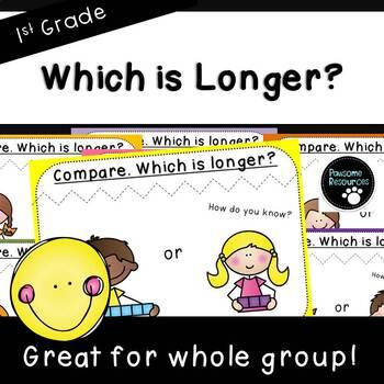 Which is Longer?-Teacher Slides (First Grade, 1.MD.1)