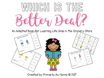 Which is the Better Deal? (Adapted Book for Learning Life Skills in the Grocery)