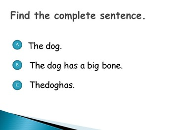 Which one is the complete sentence?