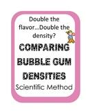 Which bubble gum has more sugar?  Density Experiment Scientific Method