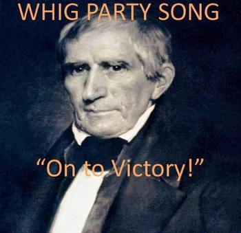 """Whig Campaign Song - """"ON to Victory!""""  Digital Recording for classroom"""