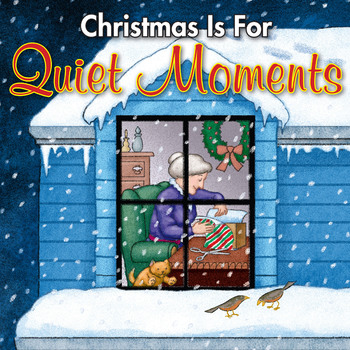 Christmas is for Quiet Moments
