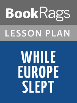 While Europe Slept Lesson Plans