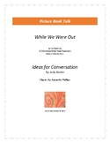 While We Were Out: Ideas for Conversation