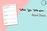 While You Were Gone... // Absent Sheet