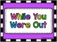 While You Were Out Board