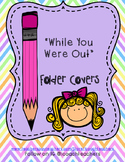 While You Were Out Folder Covers