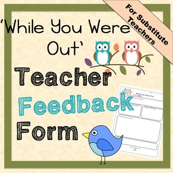 While You Were Out - Sub's Day Summary to Classroom Teacher