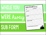 While You Were Out - Substitute Teacher Form