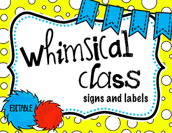 Whimsical Class- Editable Signs and Labels