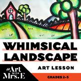 Whimsical Landscape   Art Lesson