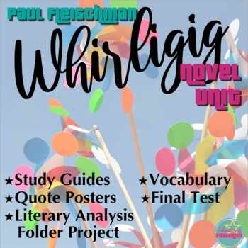 Whirligig by Paul Fleischman Study Guide, Vocab, Quote Journal, and Final Test