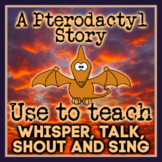 *Whisper, Talk, Shout, Sing: A Pterodactyl Story - 4 Kinds of Voices Elem Music